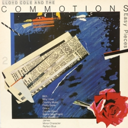 Lloyd Cole & The Commotions - Easy Pieces.