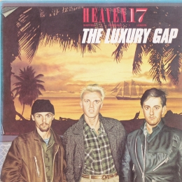 Heaven 17 ‎– The Luxury Gap (LP)