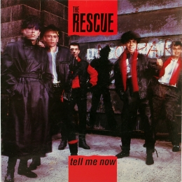 The Rescue ‎– Tell Me Now (SP)