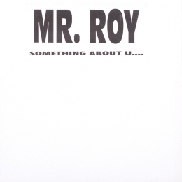 Mr. Roy ‎– Something About U.... (EP)