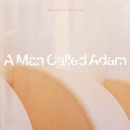 A Man Called Adam ‎– Barefoot In The Head