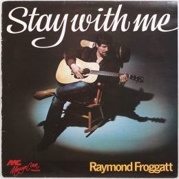 Raymond Froggatt ‎– Stay With Me (LP)