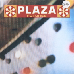 Plaza ‎– Futures / On The Fourth Day (SP)