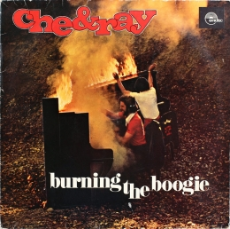 Che & Ray ‎– Burning The Boogie (LP)