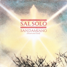 Sal Solo ‎– San Damiano (Heart And Soul) (SP)