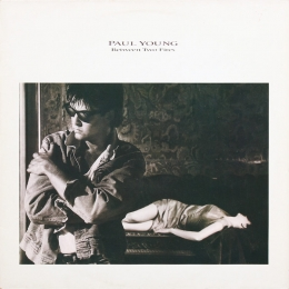 Paul Young ‎– Between Two Fires (LP)
