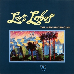 Los Lobos ‎– The Neighborhood (LP)