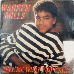 Warren Mills ‎– Tell Me What You Want (SP)