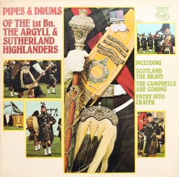 The 1st Bn. The Argyll – Pipes & Drums Of