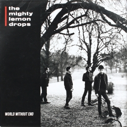 The Mighty Lemon Drops ‎– World Without End