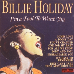 Billie Holiday - I'm A Fool To Want You (CD)