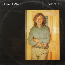 Clifford T. Ward ‎– Both Of Us (LP)