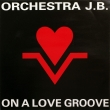 Orchestra J.B. ‎– On A Love Groove (EP)