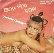 Bow Wow Wow ‎– I Want Candy (SP)