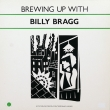 Billy Bragg ‎– Brewing Up With Billy Bragg
