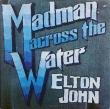 Elton John ‎– Madman Across The Water (LP)*