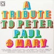 A Tribute To Peter, Paul & Mary (LP)