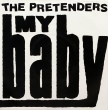 The Pretenders ‎– My Baby (SP)