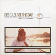 Dee C. Lee ‎– See The Day (SP)
