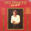 Neil Diamond ‎– Live Gold (LP)*
