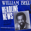 William Bell ‎– Headline News (EP)