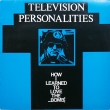 Television Personalities ‎– How I... (EP)*