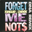 Tongue N Cheek ‎– Forget Me Not$ (SP)