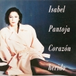Isabel Pantoja ‎– Corazon Herido (CD)