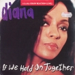 Diana Ross ‎– If We Hold On Together (SP)