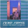 Secret Service ‎– When The Night Closes In*