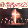 The Othermothers ‎– No Place Like Home (LP)