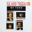 Glass Tiger ‎– My Town (EP)