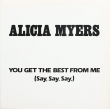 Alicia Myers ‎– You Get The Best From Me