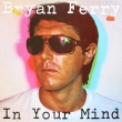 Bryan Ferry ‎– In Your Mind (LP)