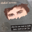 Shakin' Stevens ‎– What Do You Want... (SP)