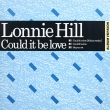 Lonnie Hill ‎– Could It Be Love (EP)