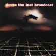 Doves – The Last Broadcast  (CD)