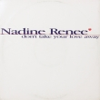 Nadine Reneé ‎– Don't Take Your Love Away