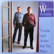 The Whitstein Brothers ‎– Trouble Ain't...