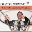 Charles Douglas – Grand Cayman Nights (CD)