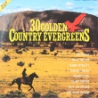 Various ‎– 30 Golden Country Evergreens (2LP)