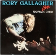 Rory Gallagher ‎– Wayward Child (Live) (SP)