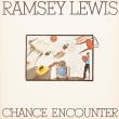 Ramsey Lewis ‎– Chance Encounter (LP)