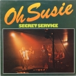 Secret Service ‎– Oh Susie (LP)