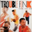 Trouble Funk ‎– Trouble Over Here... (LP)