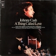Johnny Cash ‎– A Thing Called Love (LP)*