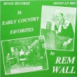 Rem Wall ‎– 16 Early Country Favorites (LP)*