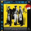 Man To Man ‎– Energy Is Eurobeat (EP).