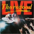 George Thorogood & The Destroyers ‎– Live.