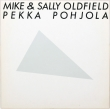 Mike & Sally Oldfield, Pekka Pohjola (LP)